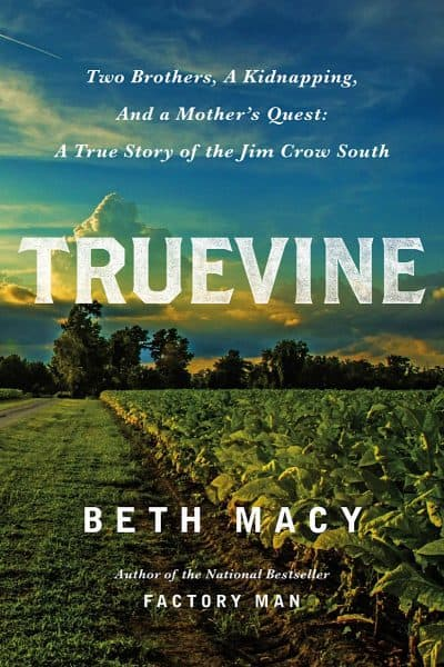 """Truevine"" A Novel by Beth Macy"