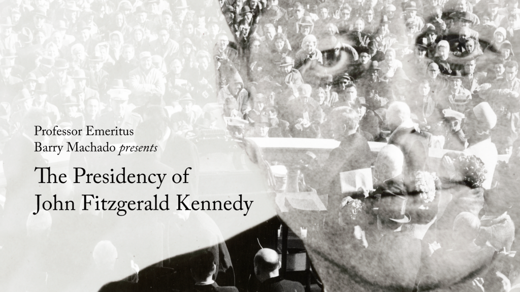 jfk-machado-1024x576 Alumni College Livestream: The Presidency of John Fitzgerald Kennedy