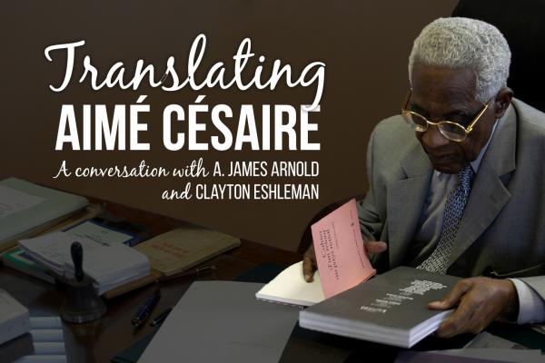 translating-aime-cesaire-600x400 Center for International Education Presents Talk on Translating Aimé Césaire