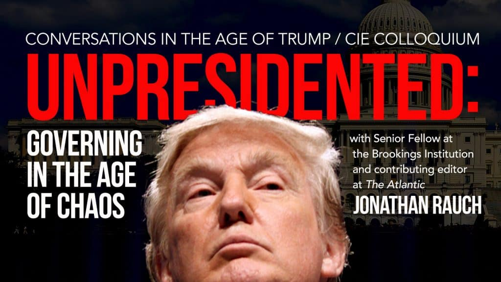 "unpresidented-with-jonathan-rauch Jonathan Rauch Continues the ""Conversations in the Age of Trump"" Series"