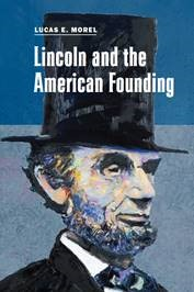 Lincoln-and-the-American-Founding-cover_Morel-1 W&L Politics Professor Lucas Morel Releases New Book, 'Lincoln and the American Founding'