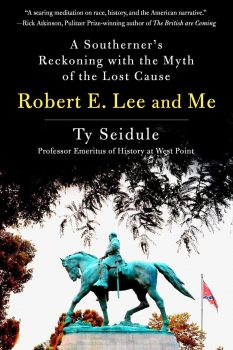Robert-E.-Lee-and-Me-233x350 W&L Hosts Public Interview with Ty Seidule '84